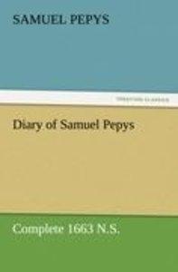 Diary of Samuel Pepys - Complete 1663 N.S.