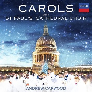 Carols With St.Paul's Cathedral Choir