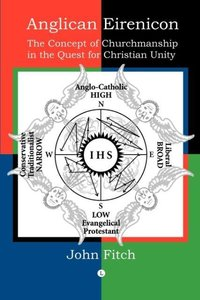 Anglican Eirenicon: The Concept of Churchmanship in the Quest fo