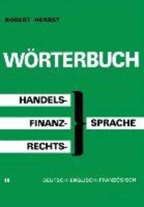 Wörterbuch der Handels-, Finanz- und Rechtssprache / Dictionary