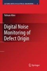 Digital Noise Monitoring of Defect Origin