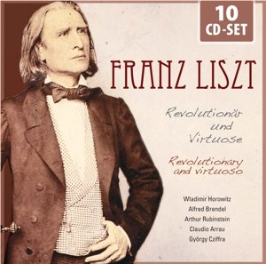 Liszt: Revolutionär & Virtuose