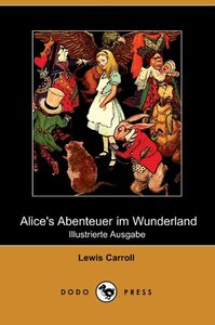 Alice's Abenteuer Im Wunderland (Illustrierte Ausgabe) (Dodo Pre