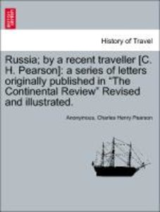 Russia; by a recent traveller [C. H. Pearson]: a series of lette
