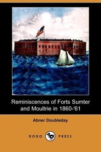 Reminiscences of Forts Sumter and Moultrie in 1860-'61 (Dodo Pre