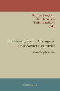 Theorising Social Change in Post-Soviet Countries