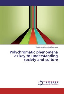 Polychromatic phenomena as key to understanding society and cult