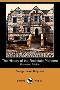 The History of the Rochdale Pioneers (Illustrated Edition) (Dodo