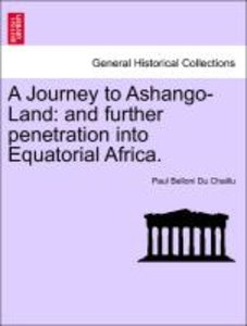 A Journey to Ashango-Land: and further penetration into Equatori
