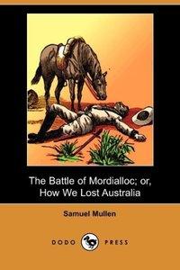 The Battle of Mordialloc; Or, How We Lost Australia (Dodo Press)