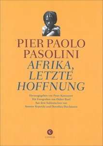 Pasolini, P: Afrika, letzte Hoffnung