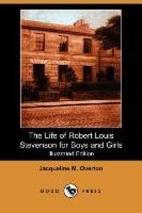 The Life of Robert Louis Stevenson for Boys and Girls (Illustrat