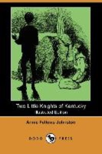 Two Little Knights of Kentucky (Illustrated Edition) (Dodo Press