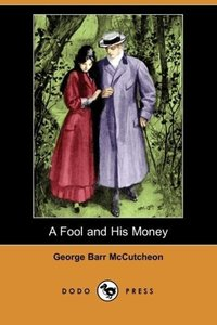 A Fool and His Money (Dodo Press)