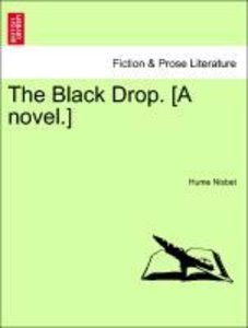 The Black Drop. [A novel.]