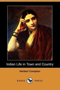 Indian Life in Town and Country (Dodo Press)
