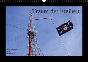 Traum der Freiheit - Hafenbilder (Wandkalender 2016 DIN A3 quer)