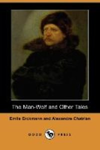 The Man-Wolf and Other Tales (Dodo Press)