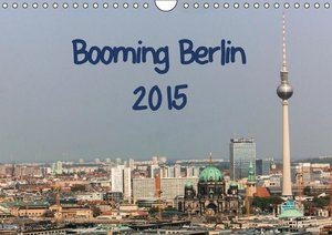 Booming Berlin 2015 (Wall Calendar 2015 DIN A4 Landscape)