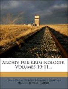 Archiv Für Kriminologie, Volumes 10-11...