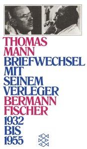 Briefwechsel mit seinem Verleger Gottfried Bermann Fischer
