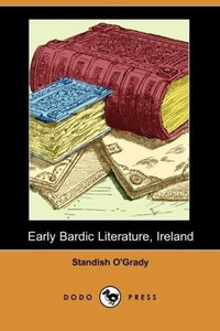 Early Bardic Literature, Ireland (Dodo Press)