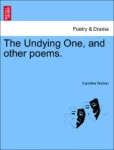 The Undying One, and other poems.