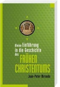 Kleine Einführung in die Geschichte des frühen Christentums