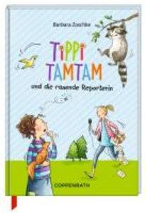 Tippi Tamtam 03 - Tippi Tamtam und die rasende Reporterin