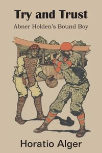 Try and Trust, Abner Holden's Bound Boy