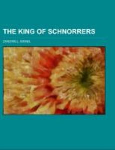 The King of Schnorrers; grotesques and fantasies