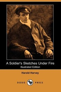 SOLDIERS SKETCHES UNDER FIRE (