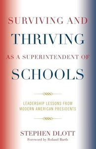 Surviving and Thriving as a Superintendent of Schools