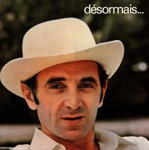 Aznavour, C: Desormais