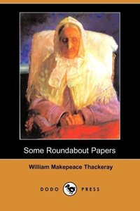 Some Roundabout Papers (Dodo Press)