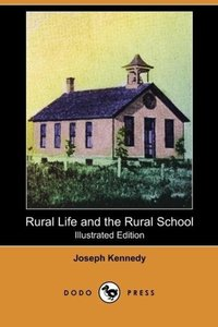 Rural Life and the Rural School (Illustrated Edition) (Dodo Pres