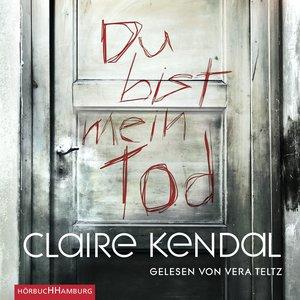 Claire Kendall: Du Bist Mein Tod