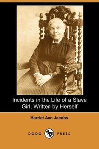 Incidents in the Life of a Slave Girl, Written by Herself (Dodo