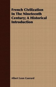 French Civilization In The Nineteenth Century; A Historical Intr