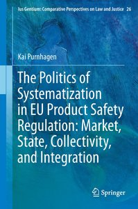 The Politics of Systematization in EU Product Safety Regulation: