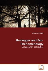 Heidegger and Eco-Phenomenology