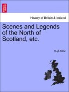 Scenes and Legends of the North of Scotland, etc.