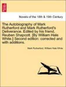 The Autobiography of Mark Rutherford and Mark Rutherford's Deliv