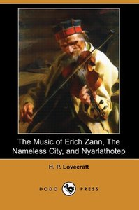 The Music of Erich Zann, the Nameless City, and Nyarlathotep (Do