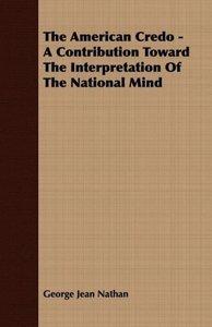 The American Credo - A Contribution Toward the Interpretation of