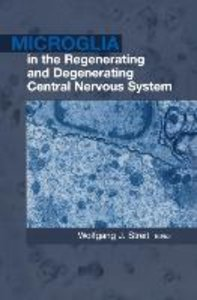 Microglia in the Regenerating and Degenerating Central Nervous S