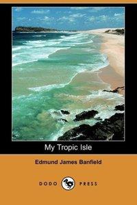 My Tropic Isle (Dodo Press)