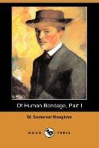 Of Human Bondage, Part I (Dodo Press)