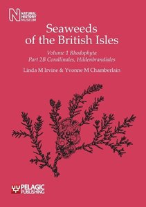 Seaweeds of the British Isles Volume 1 Rhodophyta Part 2b Corall