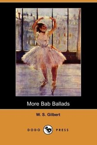 More Bab Ballads (Dodo Press)